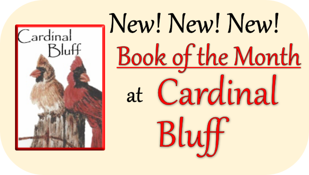 New Element at Cardinal Bluff!  Book of the Month!