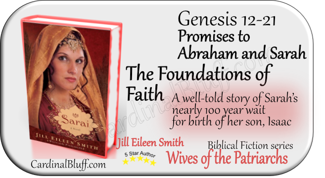 The Foundations of Faith -- promises to Abraham and Sarah in Genesis 12-21