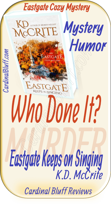 K.D. McCrite writes about Eastgate Keeps on Singing == Cozy murder mystery.