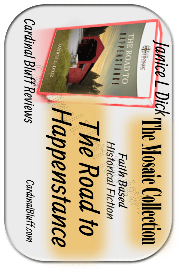 The Road to Happenstance, Janice L. Dick author, part of the Mosaic Collection. .
