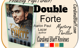 Double Forte - Mystery/Romance/Thriller.