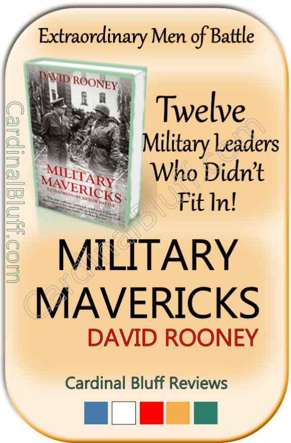 Military Mavericks, David Rooney author. Non-fiction