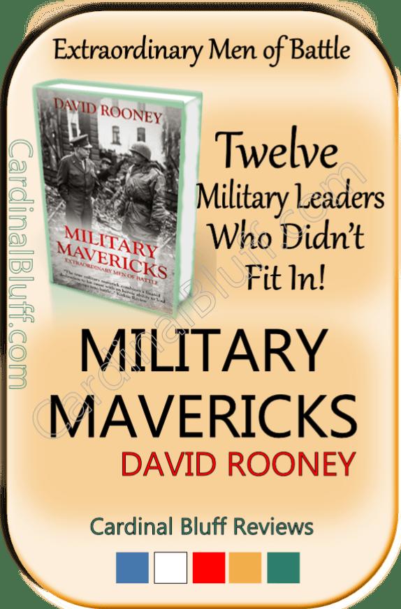 Military Mavericks, David Rooney author. Non-fiction